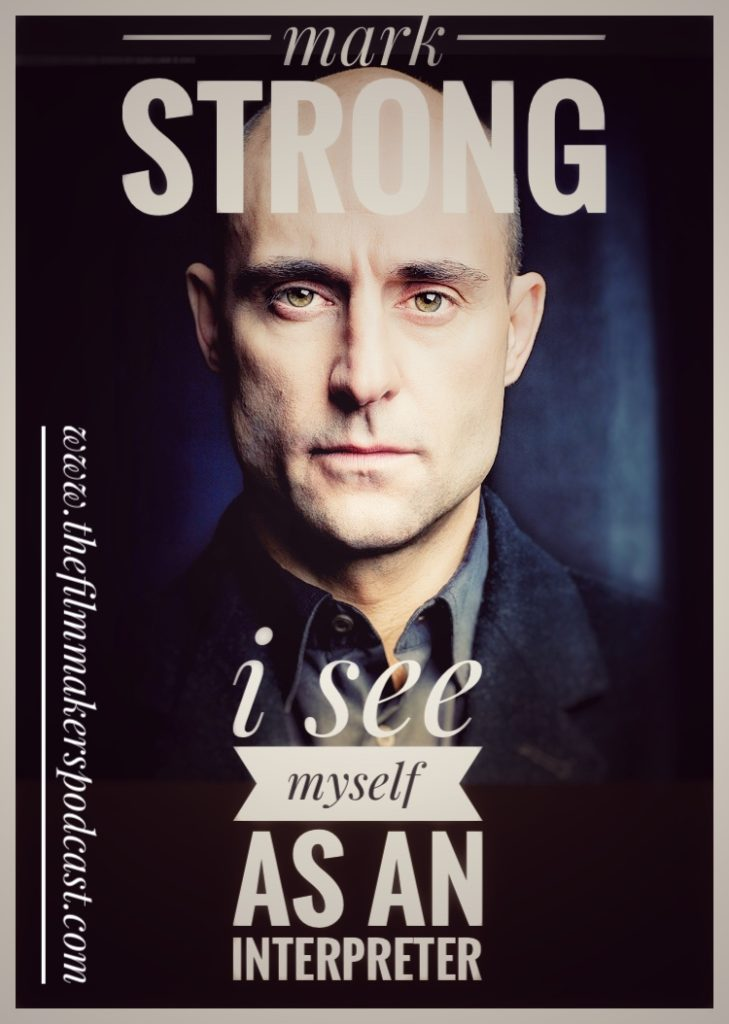 Mark Strong & Giles Alderson on The Filmmakers Podcast