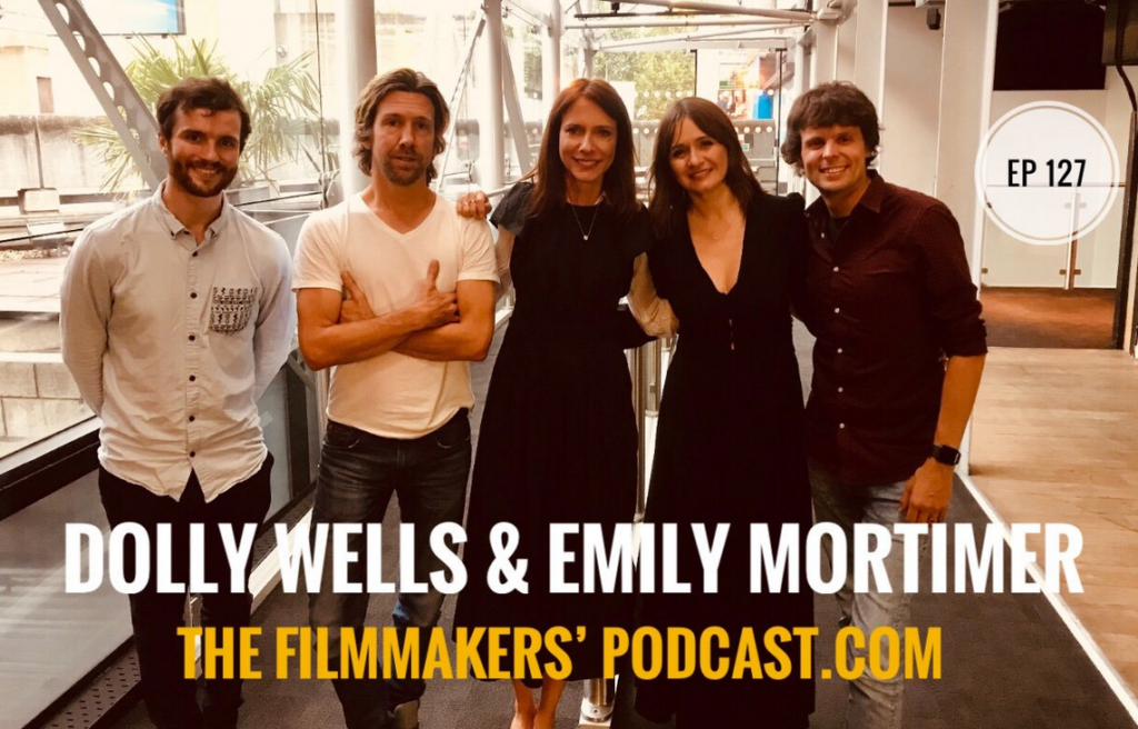 Dolly Wells & EMily Mortimer on The Filmmakers Podcast