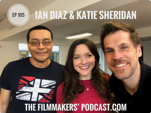 Ian Diaz, Katie Sheridan & Giles Alderson on The Filmmkaers Podcast