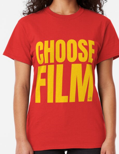 CHOOSE FILM Classic T-Shirt