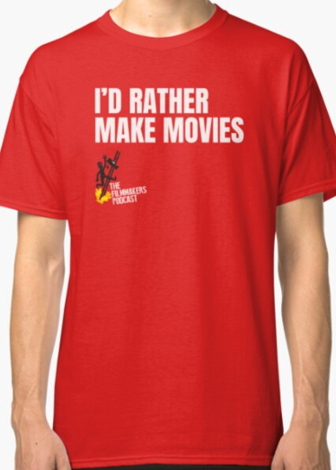 I'd Rather Make Movies Classic T-Shirt