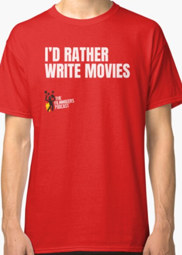 I'd Rather Write Movies Classic T-Shirt